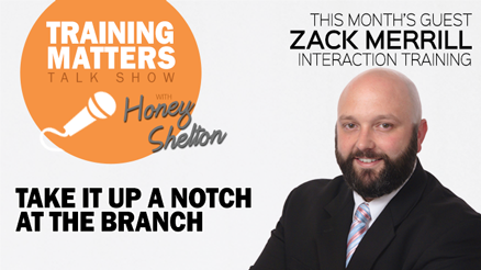 Training Matters Talk Show Episode 6 Take it Up a Notch at Your Branch