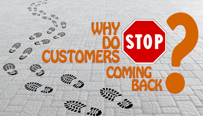 Why Do Customers Stop Coming Back?