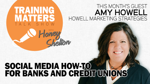 Training Matters Episode 17: Social Media How-To for Banks and Credit Unions