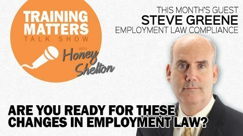 Training Matters Episode 21: Are You Ready for these Employment Law Changes?