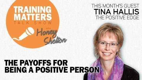 Training Matters Episode 23: Positive Psychology - The Payoffs for Being a Positive Person