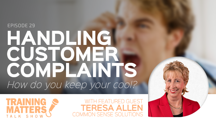 Handling Customer Complaints - Training Matters Talk Show Episode 29