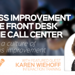 Process Improvement for the Front Desk and the Call Center