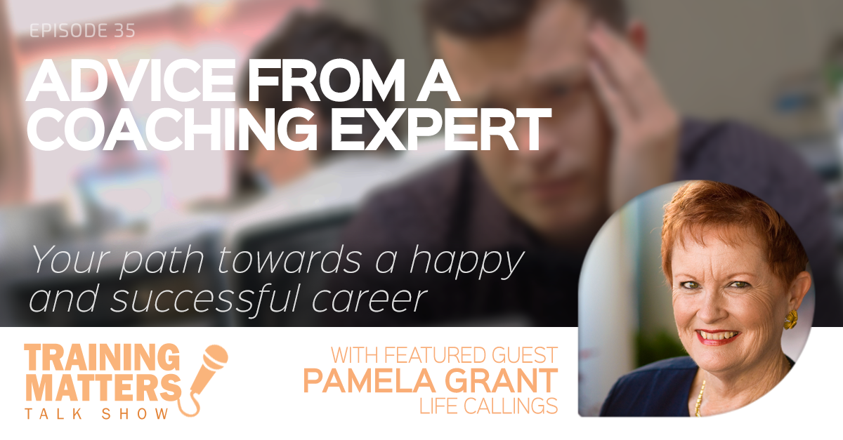 Advice from a Coaching Expert - Training Matters episode 35 with featured guest Pamela Grant