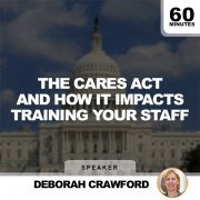 The CARES Act and How it Impacts Training Your Staff
