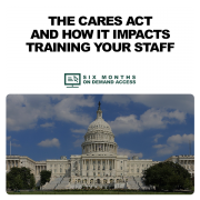 The CARES Act & How it Impacts Training Your Staff - On-Demand Access