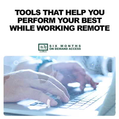 Tools That Help You Perform Your Best While Working Remote – On Demand